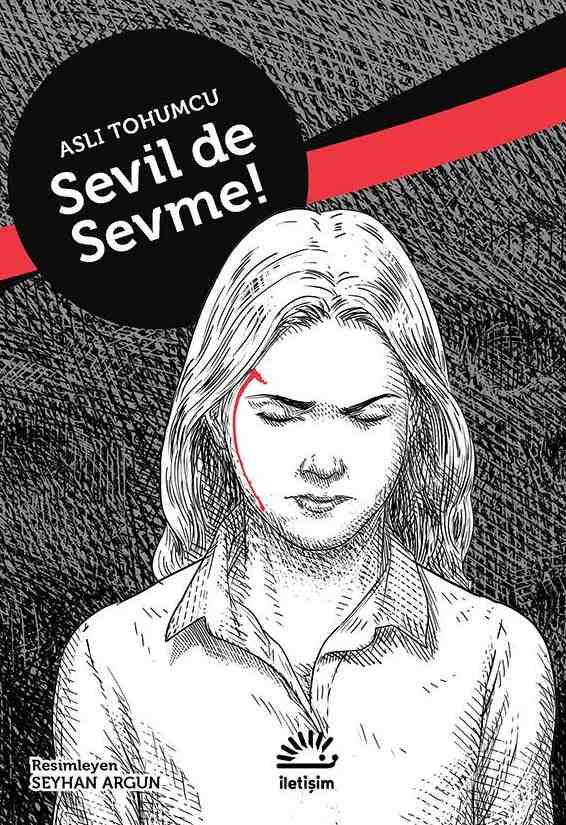 Sevil de Sevme / Aslı Tohumcu / İletişim Yayınları