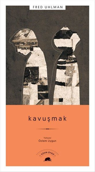 Kavuşmak / Fred Uhlman / Kolektif Kitap