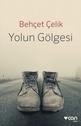 Behçet Çelik / Yolun Gölgesi / Can Yayınları