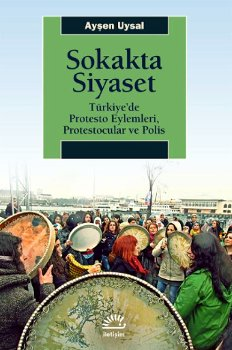 Sokakta Siyaset, İletişim Yayınları, 2017