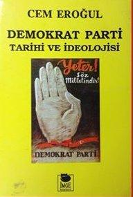 Cem Eroğul, Demokrat Parti Tarihi Ve İdeolojisi, İmge Yay.