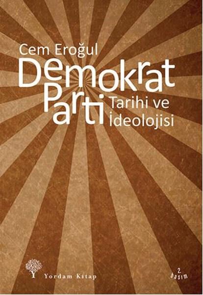 Cem Eroğul, Demokrat Parti Tarihi Ve İdeolojisi, Yordam Yay.