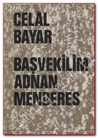 Celal Bayar, Başvekilim Adnan Menderes, Baha Matbaası