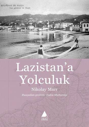 Lazistan'a Yolculuk, Nikolay Marr, çev.Yulva Muhurcişi, 128 syf, Aras Yayıncılık, 2017.
